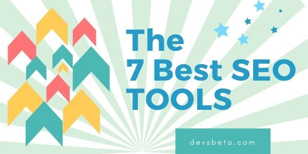 The 7 best SEO tools to boost your website
